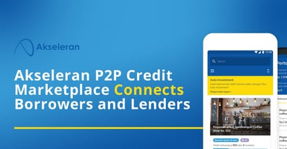 Akseleran P2p Credit Marketplace Connects Borrowers And Lenders