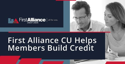 First Alliance Cu Helps Members Build Credit