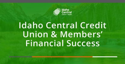 Idaho Central Credit Union And Members Financial Success
