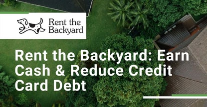 Rent The Backyard Customers Can Earn Cash And Reduce Credit Card Debt
