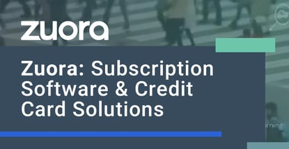 Zuora Is A Subscription Software Credit Card Solution