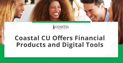Coastal Cu Offers Financial Products And Digital Tools
