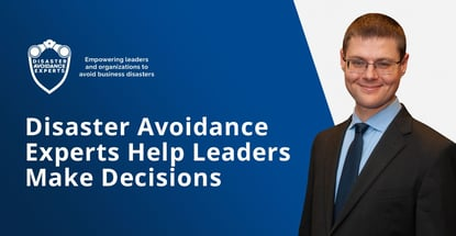 Disaster Avoidance Experts Help Leaders Make Decisions