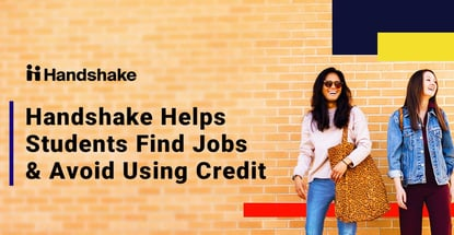 Handshake Helps Students Find Jobs And Avoid Using Credit