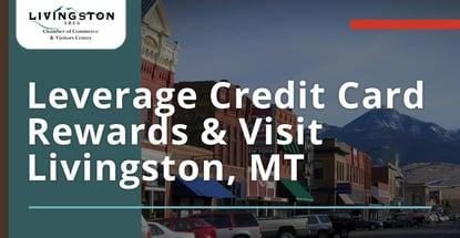 Leverage Credit Card Rewards And Visit Livingston Mt