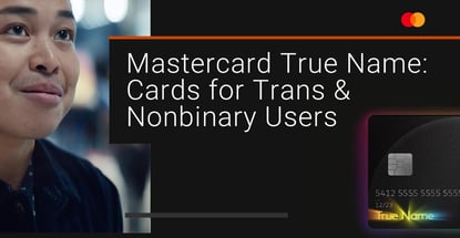 Mastercard True Name Offers Cards For Trans And Nonbinary Users