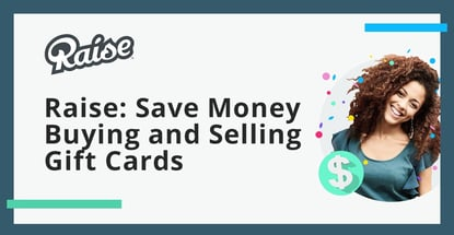 Raise Helps People Save Money Buying And Selling Gift Cards