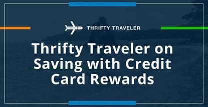 Thrifty Traveler On Saving With Credit Card Rewards