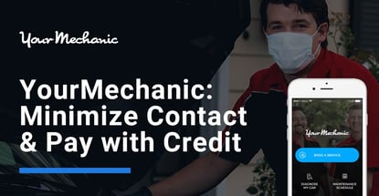 Minimize Contact And Pay With Credit Using Yourmechanic