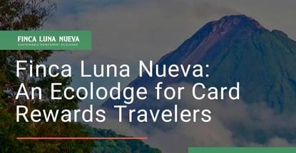 Finca Luna Nueva Is An Ecolodge For Card Rewards Travelers