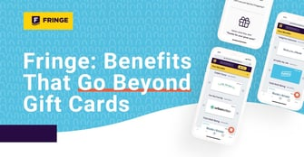 Fringe Offers Businesses and Their Employees a Benefits Marketplace That Goes Beyond Gift Cards