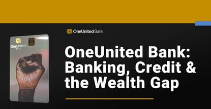 Oneunited Bank On Banking Credit And The Wealth Gap