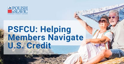 Psfcu And Helping Members Navigate U S Credit