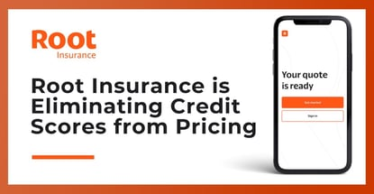 Root Insurance Is Eliminating Credit Scores From Pricing