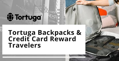 Tortuga Backpacks And Credit Card Reward Travelers