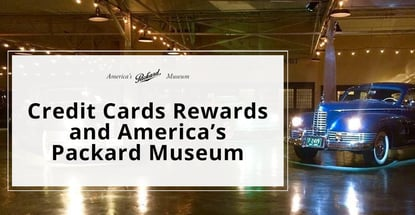 Credit Cards Rewards And Americas Packard Museum