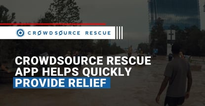 Crowdsource Rescue App Helps Quickly Provide Relief