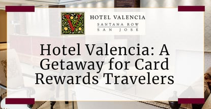 Hotel Valencia Offers A Getaway For Card Rewards Travelers