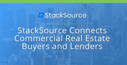 Stacksource Connects Commercial Real Estate Buyers And Lenders