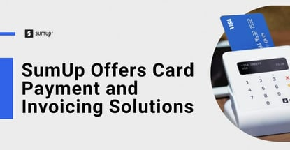 Sumup Offers Card Payment And Invoicing Solutions