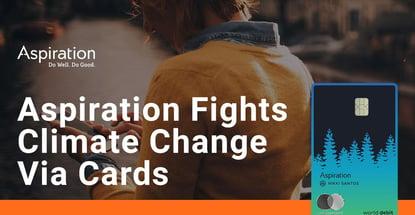 Aspiration Fights Climate Change Via Cards