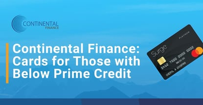 Continental Finance Offers Cards For Those With Below Prime Credit