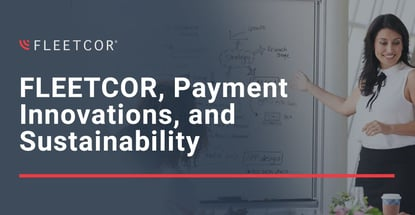 Fleetcor Payment Innovations And Sustainability