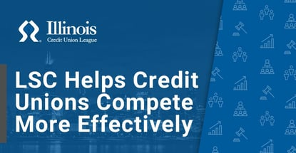 Lsc Helps Credit Unions Compete More Effectively