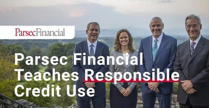 Parsec Financial Teaches Responsible Credit Use