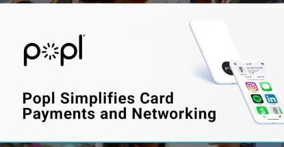 Popl Simplifies Card Payments And Networking