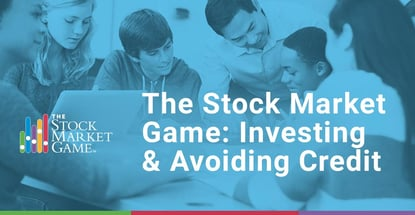 The Stock Market Game Investing And Avoiding Credit