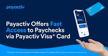 Payactiv Offers Fast Access To Paychecks Via Prepaid Card