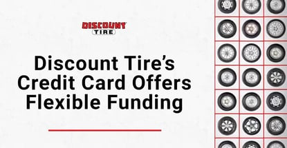 Discount Tire Credit Card Offers Flexible Funding