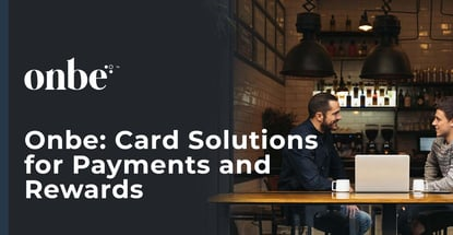 Onbe Offers Card Solutions For Payments And Rewards