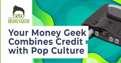Your Money Geek Combines Credit With Pop Culture