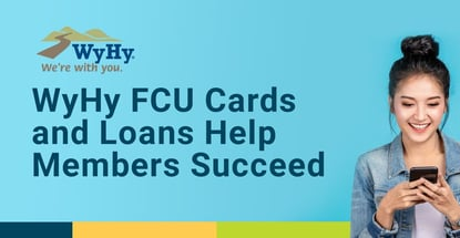 Wyhy Fcu Cards And Loans Help Members Succeed