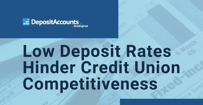 Low Deposit Rates Hinder Credit Union Competitiveness