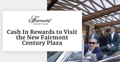 Cash In Rewards To Visit The New Fairmont Century Plaza