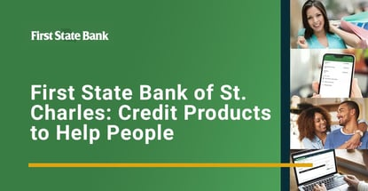First State Bank Of St Charles Offers Credit Products To Help People