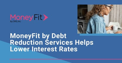 Moneyfit By Debt Reduction Services Helps Lower Interest Rates