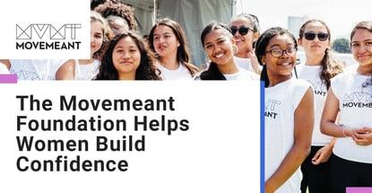 Movemeant Foundation Helps Women Build Confidence