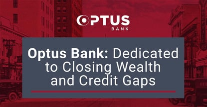 Optus Bank Is Dedicated To Closing Wealth And Credit Gaps