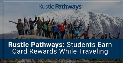 Rustic Pathways Helps Students Travel And Earn Card Rewards
