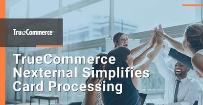 Truecommerce Nexternal Simplifies Card Processing