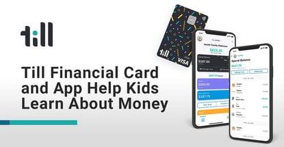 Till Financial Card And App Helps Young Adults Learn Money