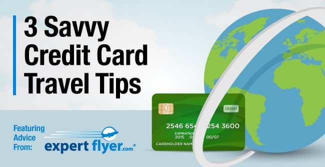 3 Savvy Credit Card Travel Tips
