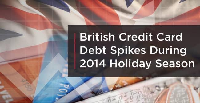 British Credit Card Debt Spikes During 2014 Holiday Season