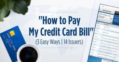 How to Pay My Credit Card Bill (3 Easy Ways | 14 Issuers)