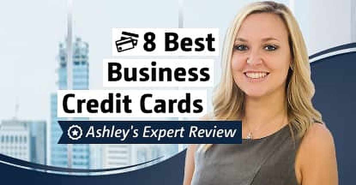 8 Best Business Credit Cards (2015) | Ashley's Expert Review