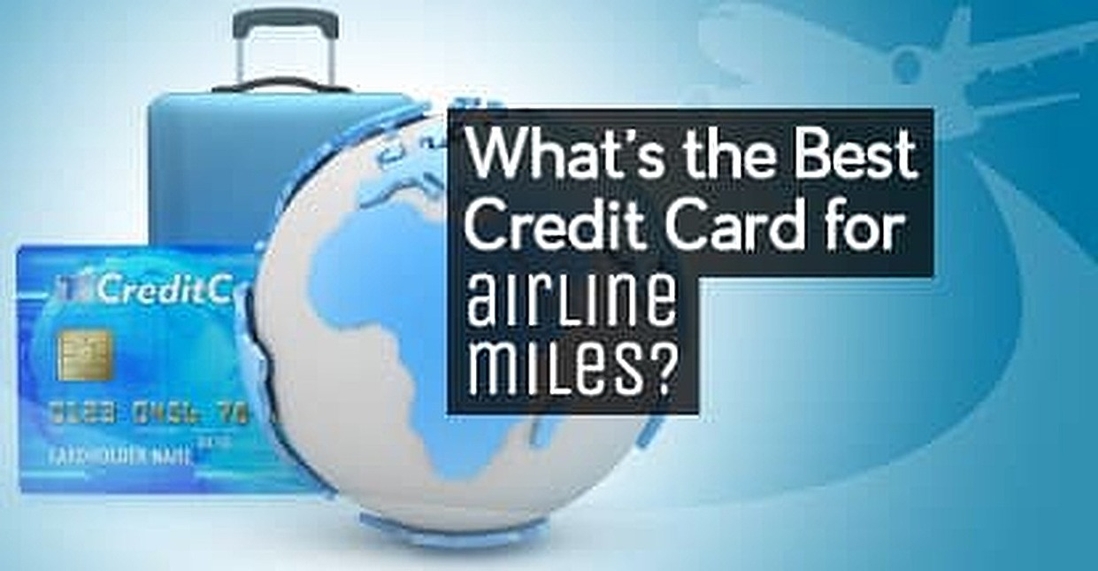 What's the Best Credit Card for Airline Miles?